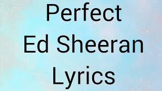 Perfect-Ed Sheeran-Lyrics Video