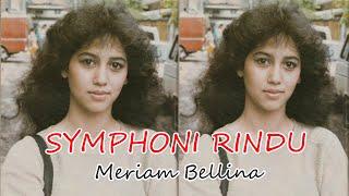 SYMPHONI RINDU | MERIAM BELLINA