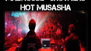 Madhouse Brothers - Hot Musasha (Preview)
