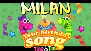 Tina&Tin Happy Birthday MILAN 😉 😊 🤩(Personalized Songs For Kids) 💓 💗