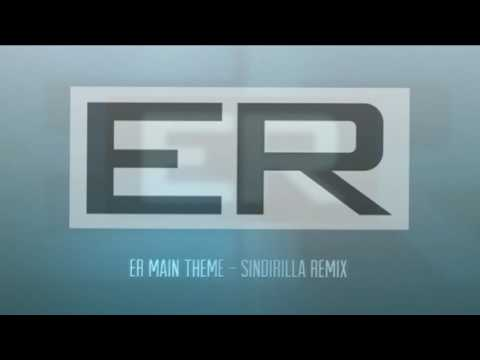 ER Main Theme (Sindirilla Remix)