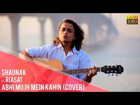 Abhi Mujh Mein kahin // Agneepath // Cover by Shaunak ft. Riasat