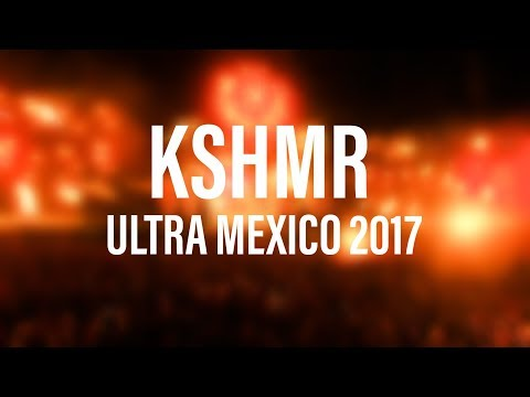 KSHMR - Ultra Mexico 2017 (Full Set LIVE)