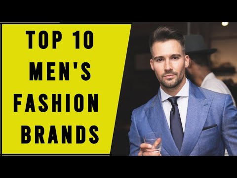 Top 10 Most Popular Men's Fashion Brands Of 2020 | Men's Clothing | Men's Fashion & Style 2020