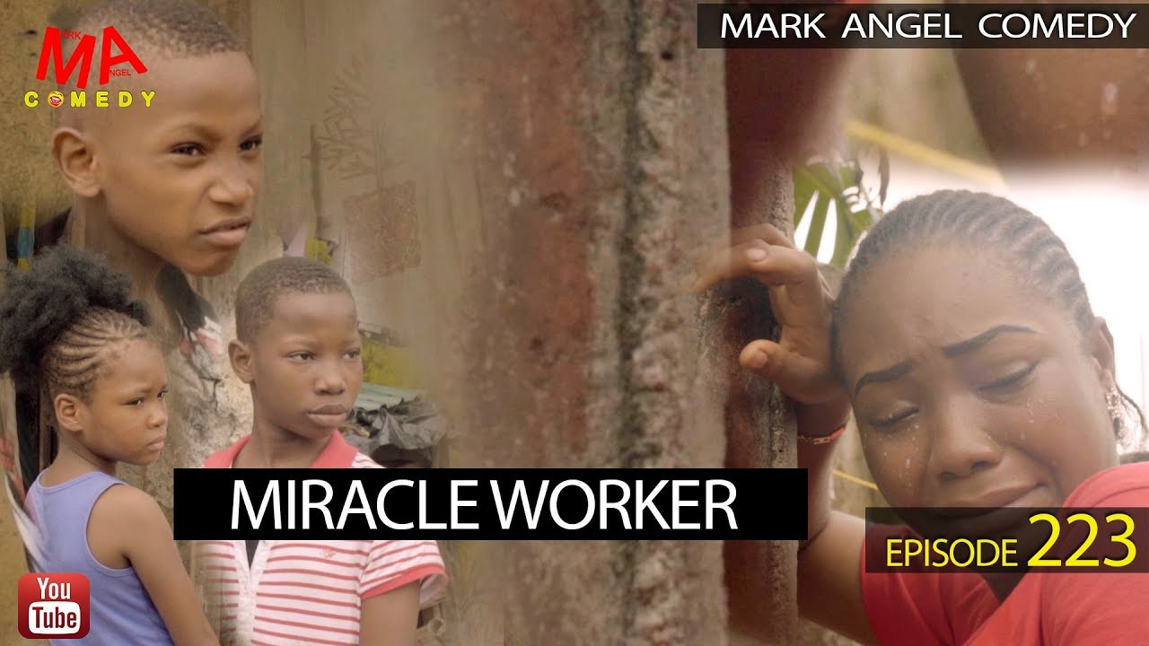 Download MIRACLE WORKER (Mark Angel Comedy) (Episode 223)