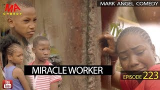 MIRACLE WORKER (Mark Angel Comedy Episode 223)