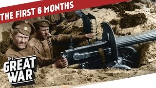 The First Six Months of World War 1 I THE GREAT WAR WW1 Summary Part 1
