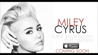 "MILEY CYRUS FEAT. EMINEM ""CANT BACK DOWN"" (UNCONFIRMED)"