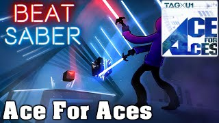 Beat Saber - Ace For Aces (custom song)