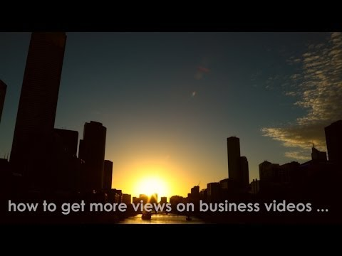 How to get More Views on your Business Videos