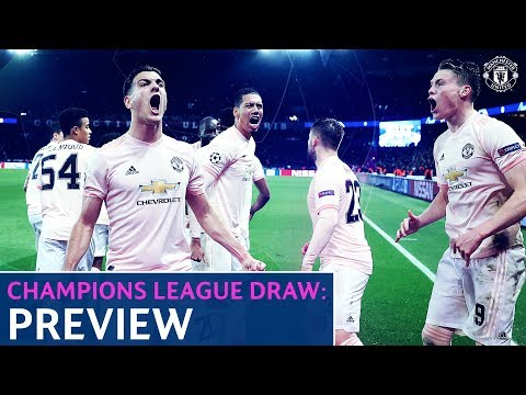 Manchester United | UEFA Champions League | Quarter-Final Draw | Preview