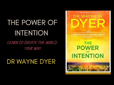 Wayne Dyer The Power of Intention: Learning to Co-create Your World Your Way, Full Audiobook