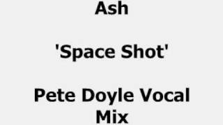 Ash Space Shot Pete Doyle Vocal Remix
