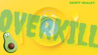 GEOFF HEALEY: AVOCADO OVERKILL (feat. Kevin Owen) Official music video HD 1080p (c)2020 Geoff Healey