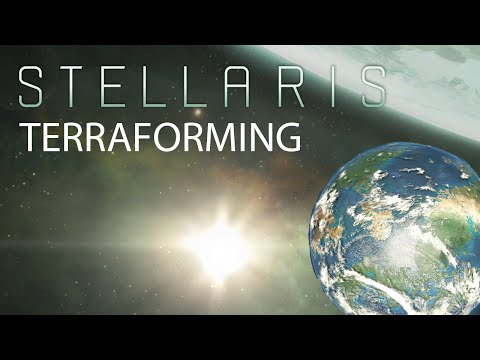 Stellaris - Terraforming Mechanics (Video is out date due to the release of Heinlein)