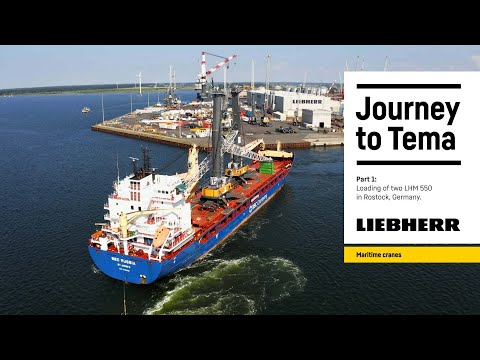 Liebherr - Journey to Tema - Loading of two LHM 550 in Rostock, Germany