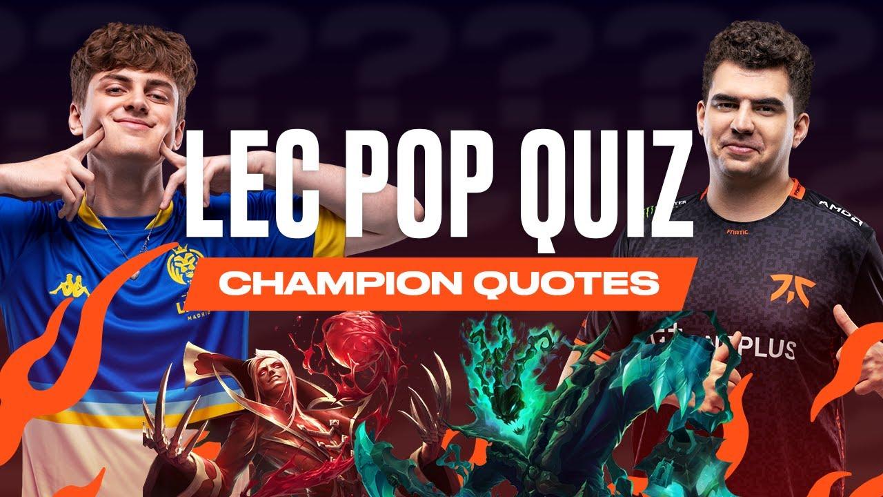 #LEC Pop Quiz - Champion Quotes