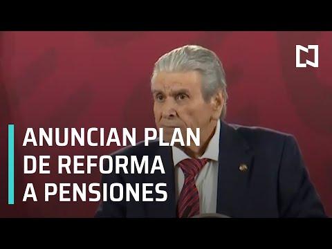 Gobierno de AMLO anuncia plan de reforma a las pensiones - Despierta