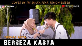 Download Mp3 BERBEZA KASTA THOMAS ARYA COVER BY TRI SUAKA FT TEMON BEIBER