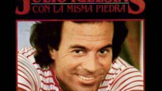 Watch Julio Iglesias Con La Misma Piedra With The Same Stone video