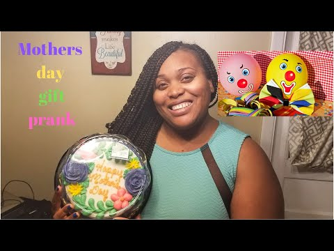 mothers day gift (prank)