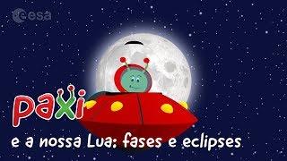 Paxi e a nossa Lua: fases e eclipses