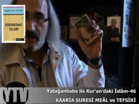 Sesli Meal-46: Kaaria Suresi (Yaşar Nuri Öztürk)