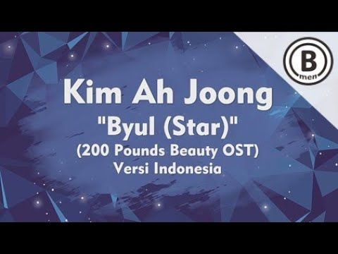 Kim Ah Joong - Byul/Star (OST 200 Pounds Beauty)(Versi Indonesia - Bmen#404)