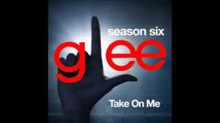 Glee - Take On Me (DOWNLOAD MP3 + LYRICS)