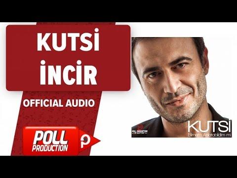 Kutsi - İncir - ( Official Audio )