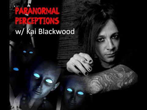Paranormal Perceptions w/ Kai Blackwood: Strange Things & Aliens