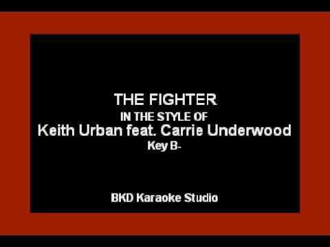The Fighter (In the Style of Keith Urban duet Carrie Underwood) (Karaoke with Lyrics)