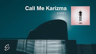 Call Me Karizma Angel
