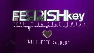 Ferrish Key -  Mit hjerte Kalder ( feat.Tina Stachowiak ) ( Official Big Brother Theme 2013 )