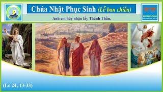 Tin Mừng Chúa Nhật Phục Sinh (Thánh Lễ Ban Chiều) - Lc 24, 13-35