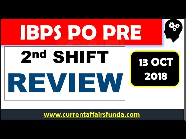 IBPS PO PRE REVIEW (2nd SHIFT) - 13 OCT 2018 BIT DIFFICULT (Data Sufficiency , Year Based Puzzle)