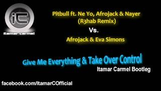 Give Me Everything & Take Over Control (Itamar Carmel Bootleg)