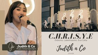 C.H.R.I.S.Y.E - Diskoria,Laleilmanino,Eva Celia (Judith & Co Music Entertainment)