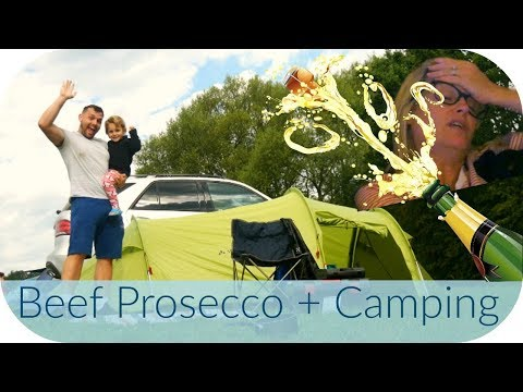 Camping with Daddy & Jen Drinks Beef 🐄 Prosecco! 🥂 (She's Vegan!)