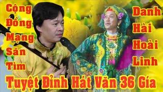 Danh Hài Hoài Linh . 36 Giá Đồng Hay Rộn Rã . Gây Bão Cộng Đồng Mạng  .Dâng Văn Thanh Long