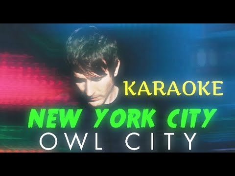 OWLCITY -NEW YORK CITY (KARAOKE) / (INSTRUMENTAL)