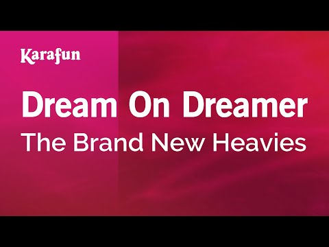 Karaoke Dream On Dreamer - The Brand New Heavies *