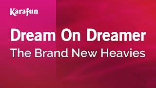 Karaoke Dream On Dreamer - The Brand New Heavies *