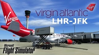 Flight Simulator X- London to New York by Virgin Atlantic