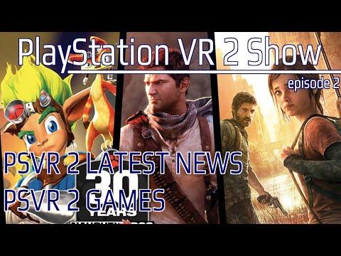 PSVR 2 Exclusive from Naughty Dog | Latest PlayStation VR 2 News | GTA V VR | PSVR 2 SHOW EPISODE 2