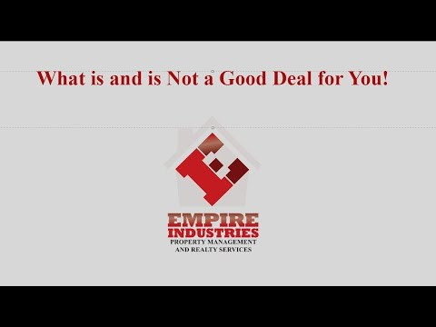 What Is and Is Not a Good Deal for You, Video by Empire Industries Property Management in Houston