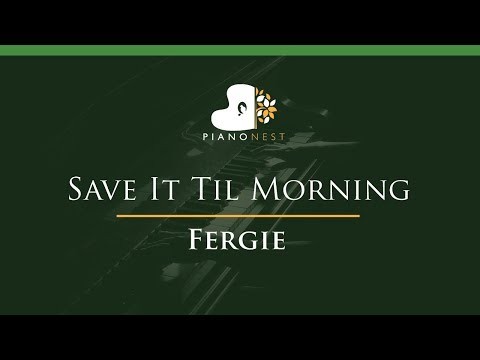 Fergie - Save It Til Morning - LOWER Key (Piano Karaoke / Sing Along)