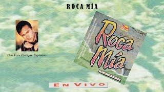 Luis Enrique Espinosa- Roca Mía (completo) (1995)