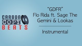 GDFR - Instrumental / Karaoke (In The style Of Flo Rida ft. Sage The Gemini and Lookas)