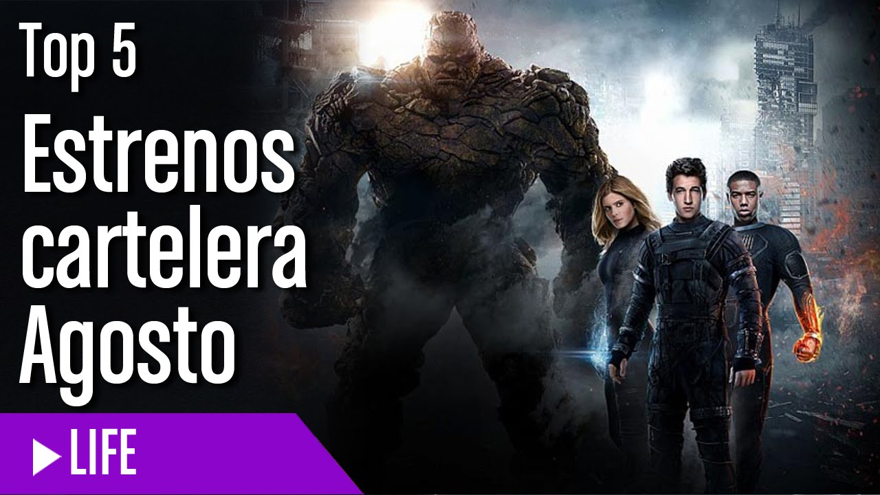 Estrenos de cine m s esperados de agosto las mejores pel culas en cartelera youtube - Cines gran casa cartelera ...